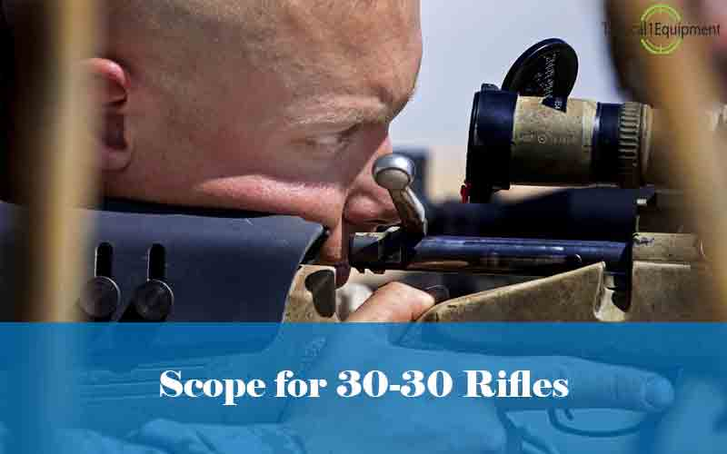 best Scope for 30-30 Rifles